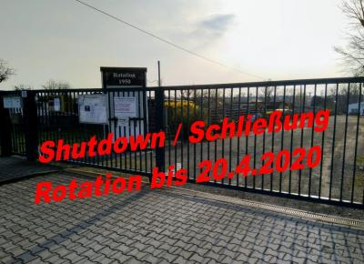 Shutdown / Schließung Rotation bis 20.4.2020